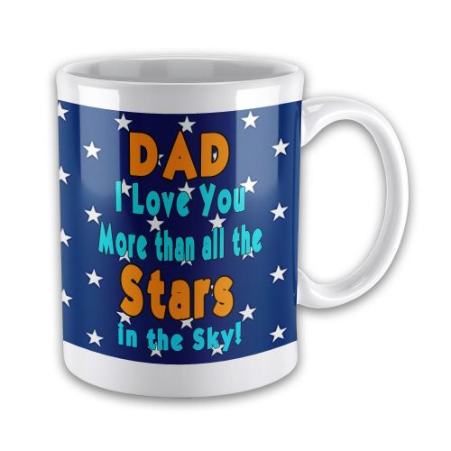 Dad I Love You More Than All The Stars In The Sky! Novelty Gift Mug
